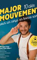 Major Mouvement : Mes 10 clés pour un corps en bonne santé