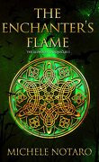The Ellwood Chronicles, Tome 1 : The Enchanter's Flame
