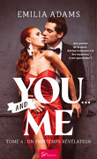 You... and me, Tome 4 : Un printemps révélateur