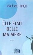 ELLE ETAIT BELLE MA MERE