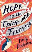 Hope is the Thing with Feathers : The Complete Poems of Emily Dickinson