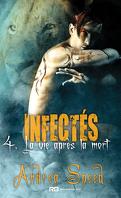 Infectés, Tome 4 : La Vie après la mort