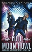 Montague & Strong Case Files, Tome 2: Full Moon Howl
