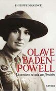 Olave Baden-Powell. L'aventure scoute au féminin