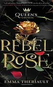 The Queen's Council Tome 1 The Queen's Council Rebel Rose