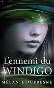 Windigo, Tome 2 : L'Ennemi du Windigo