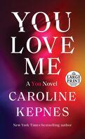 You Love Me: A You Novel