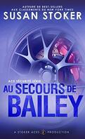 Ace Sécurité, Tome 3 : Au secours de Bailey