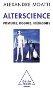 Alterscience : Postures, dogmes, idéologies
