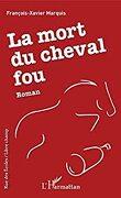 La mort du cheval fou