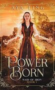 Maid of Iron, Tome 1 : Power Born
