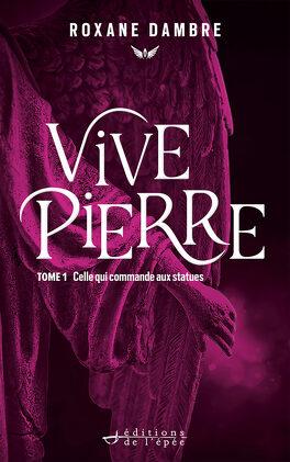 Couverture du livre : Vivepierre, Tome 1 : Celle qui commande aux statues