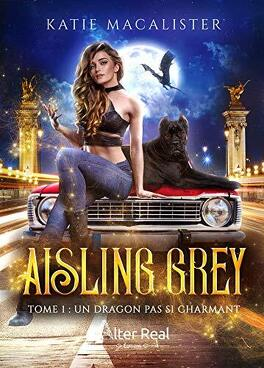 Couverture du livre : Aisling Grey, Tome 1 : Un dragon pas si charmant