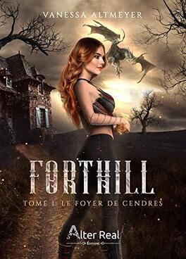 Couverture du livre : Forthill, Tome 1 : Le Foyer de cendres