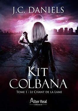 Couverture du livre : Kit Colbana, Tome 1 : Le Chant de la lame