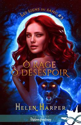 Couverture du livre : Les Liens du sang, Tome 3 : Ô rage ô désespoir