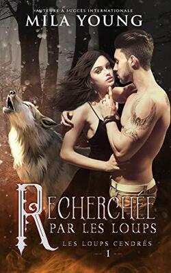 Couverture de Les Loups cendrés, Tome 1 : Recherchée par les loups