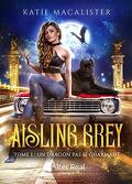 Aisling Grey, Tome 1 : Un dragon pas si charmant