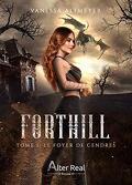 Forthill, Tome 1 : Le Foyer de cendres