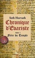 Chronique d'Évariste, Tome 1 : Frère du Temple