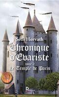 Chronique d'Évariste, Tome 2 : Le Temple de Paris