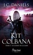 Kit Colbana, Tome 1 : Le Chant de la lame