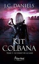 Kit Colbana, Tome 1 : Le Chant de la lame