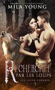 Les Loups cendrés, Tome 1 : Recherchée par les loups
