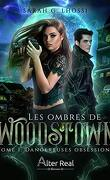 Les ombres de woodstown, Tome 1 : Dangereuses obsessions