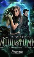 Les Ombres de Woodstown, Tome 1 : Dangereuses obsessions
