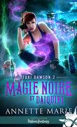 Tori Dawson, Tome 2 : Magie noire et Daiquiri