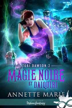 Couverture de Tori Dawson, Tome 2 : Magie noire et Daiquiri