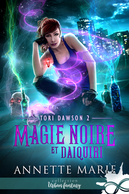 Couverture du livre : Tori Dawson, Tome 2 : Magie noire et Daiquiri