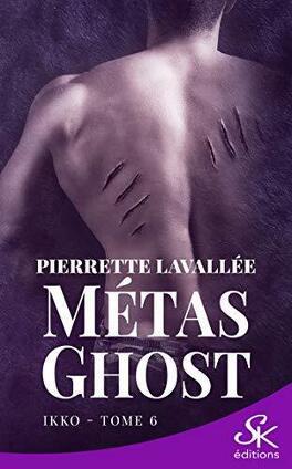 Couverture du livre : Métas Ghost, Tome 6 : Ikko