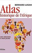 Atlas historique de l'Afrique ; des origines à nos jours
