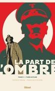 La Part de l'ombre, Tome 1 : Tuer Hitler