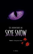 Les Aventures de Skye Snow, Tome 3 : Sang pour sang
