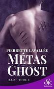 Métas Ghost, Tome 6 : Ikko