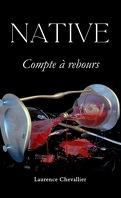 Native, Tome 5 : Compte à rebours