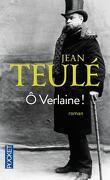 Ô Verlaine !