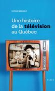 Une histoire de la télévision québécoise