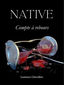 Couverture du livre : Native, tome 5: Compte à rebours