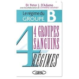 Couverture du livre : 4 groupes sanguins 4 régimes : Le régime du groupe B