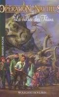 Opération Nautilus Tome 4 : La Vallée des Titans