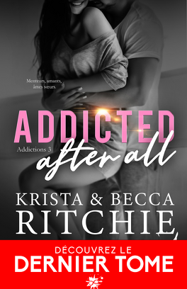 Couverture du livre : Addictions, Tome 3 : Addicted After All