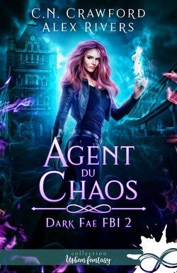 Couverture de Dark Fae FBI, Tome 2 : Agent du chaos