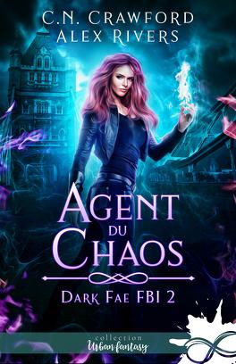 Couverture du livre : Dark Fae FBI, Tome 2 : Agent du chaos