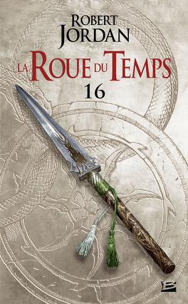 Couverture du livre : La Roue du Temps, Tome 16/22 : Alliances