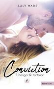 Conviction, Tome 1 : Danger & Tentation