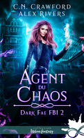 Dark Fae FBI, Tome 2 : Agent du chaos